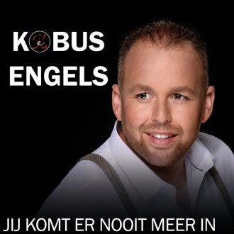 Kobus Engels - Jij komt er nooit meer in